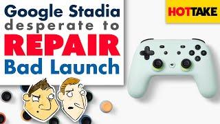 Google Stadia Desperate to Repair Bad Launch - Hot Take