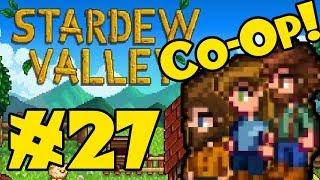 STARDEW VALLEY: Co-Op Multiplayer! - Episode 27