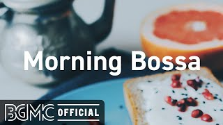 Morning Bossa: Relaxing Background Instrumental Music - Jazz & Bossa Nova for Good Mood