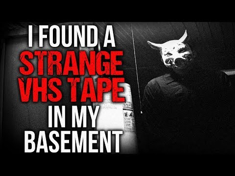 'I Found a Strange VHS Tape in my Basement' Creepypasta