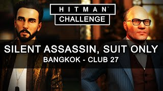 Hitman Thailand - Silent Assassin Suit Only - Hitman Bangkok Gameplay - Hitman Challenge