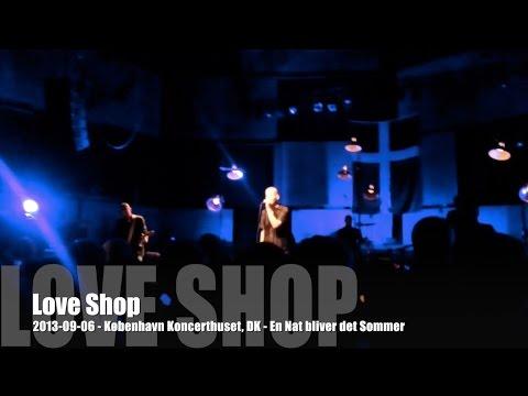 Love Shop - 2013-09-06 - København Koncerthuset, DK - En Nat bliver det Sommer