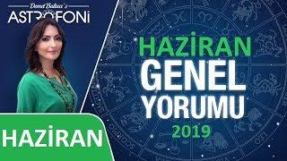 HAZİRAN 2019 AYLIK Burç Yorumları ve Astroloji Astrolog DEMET BALTACI