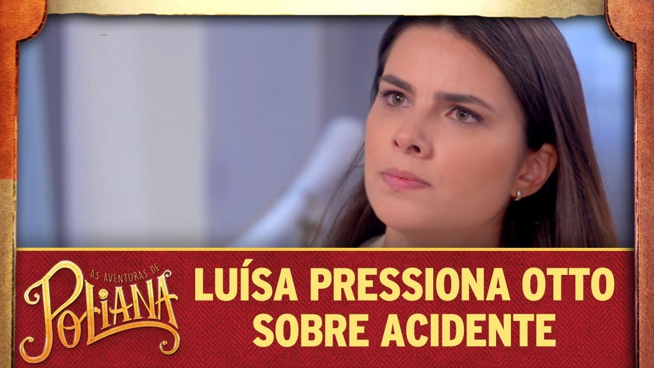 Luísa pressiona Otto sobre acidente | As Aventuras de Poliana