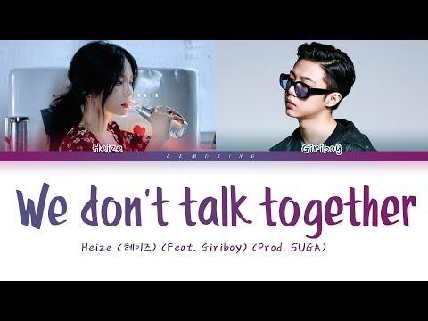 Heize - We Don't Talk Together (Prod. SUGA Of BTS) (Feat. 기리보이) [Color Coded Lyrics/Han/Rom/Eng/가사]