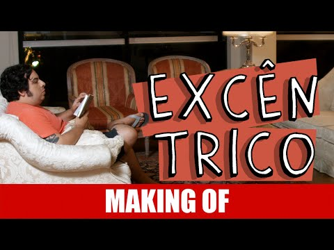 Making Of – Excêntrico