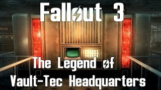 Fallout 3- The Legend of Vault-Tec Headquarters