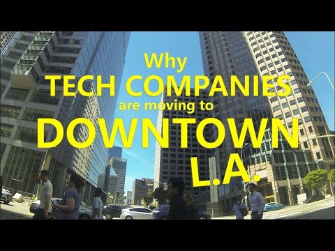 Why Tech Companies Are Moving to Downtown L.A.