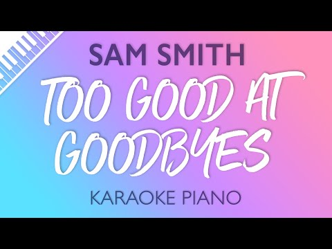 Too Good At Goodbyes [Piano Karaoke Instrumental] Sam Smith