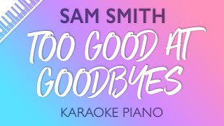 Baixar Too Good At Goodbyes [Piano Karaoke Instrumental] Sam Smith