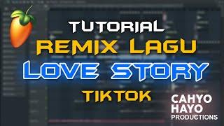 CARA REMIX LAGU LOVE STORY PAKAI FL STUDIO ( DJ DESA ) - MUSIC TIKTOK - INDONESIA