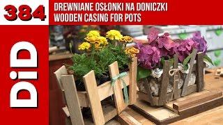 384. Drewniane Osłonki Na Doniczki / Wooden Casing For Pots