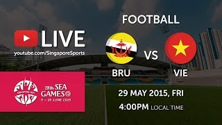 Football Brunei vs Vietnam 29 May | 28th SEA Games Singapore 2015