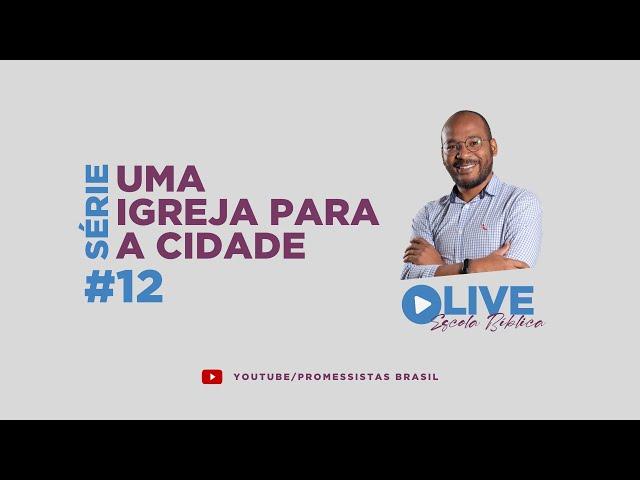 LB 334 - UMA IGREJA PARA A CIDADE - #12 A COMPAIXÃO DAS CIDADES