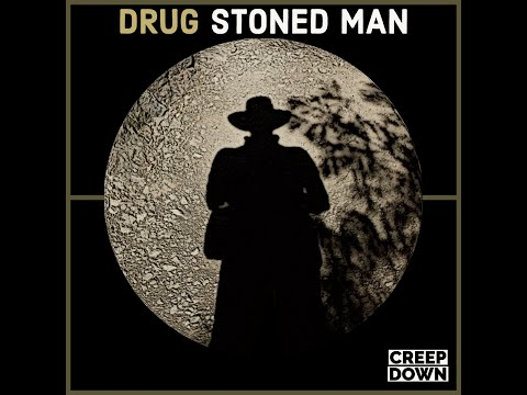 CREEP DOWN - Drug Stoned Man