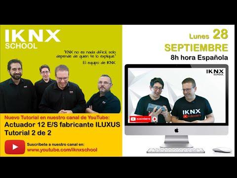 TIPS KNX Nº137. Actuador 12 E/S del fabricante ILUXUS (Ref: LXA-112-16A). Tutorial 2 de 2.