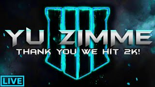 |2K SUB HYPE| LIVE |CALL OF DUTY BLACK OPS 4|BLACKOUT |ALCATRAZ|QUADS MOSHPIT| YU ZIMME