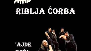 Watch Riblja Corba Ajde Bezi video