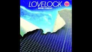 Lovelock - Maybe Tonight (Morgan Geist Vocal Edit)