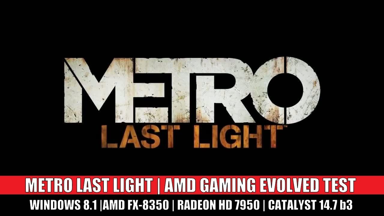 Metro Last Light Amd Gaming Evolved Software Test Youtube