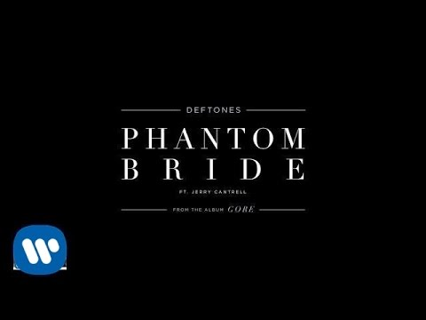 Deftones  Phantom Bride Featuring Jerry Cantrell  Audio