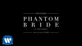 Deftones - Phantom Bride Featuring Jerry Cantrell (Official Audio)