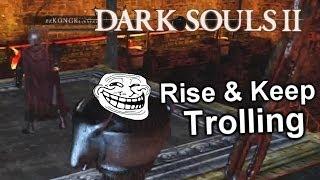 Dark Souls 2 Iron Keep & Sinners Rise Trolling & Highlights