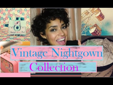My Vintage Nightgown Collection