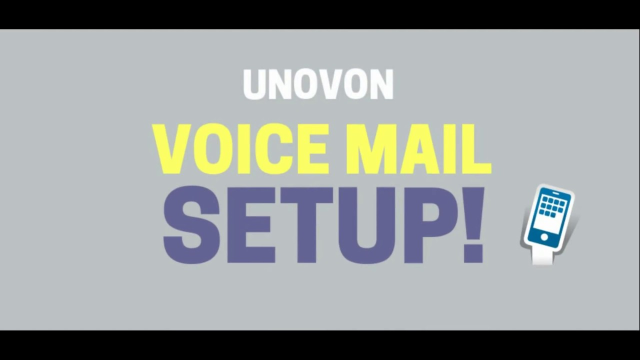 Unovon Voice Mail Setup Record Personal Greetings Voice Mail To