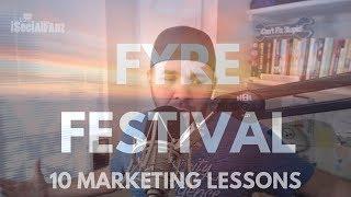 Fyre Festival: 10 Marketing Lessons From Netflix & Hulu Documentaries