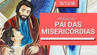 Baixar Oração ao Pai das Misericórdias - 12/11/19