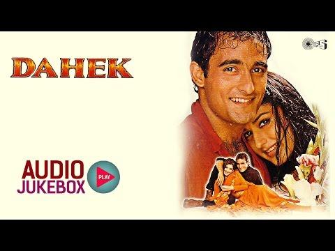 Dahek Audio Songs Jukebox | Akshaye Khanna, Sonali Bendre, Aadesh Shrivastava, Anand-Milind
