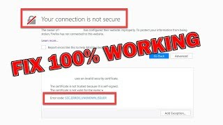 How to Fix Your Connection is Not Secure | Error code: Sec_Error_Unknown_Issue in Mozilla Firefox