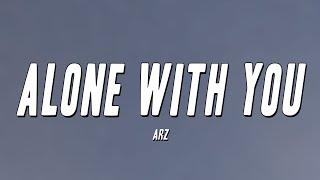 Download Arz - Alone With You (Lyrics)