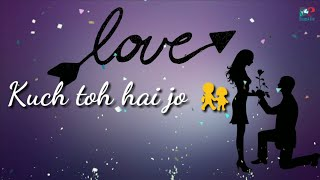 Kuch Toh Hai ❤WhatsApp status video ❤ – Do Lafzon Ki Kahani by Armaan Malik