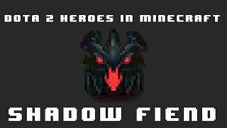 Dota 2 Heroes in Minecraft: Shadow Fiend (Vanilla Minecraft)