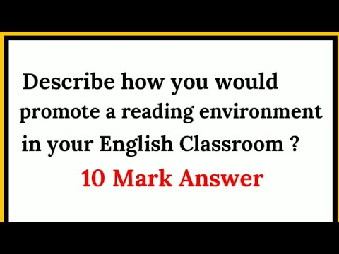 Describe how you would promote a reading environment in your English Classroom.