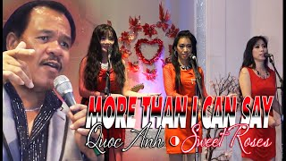 I LOVE YOU MORE THAN I CAN SAY - QUỐC ANH & THE SWEETROSES