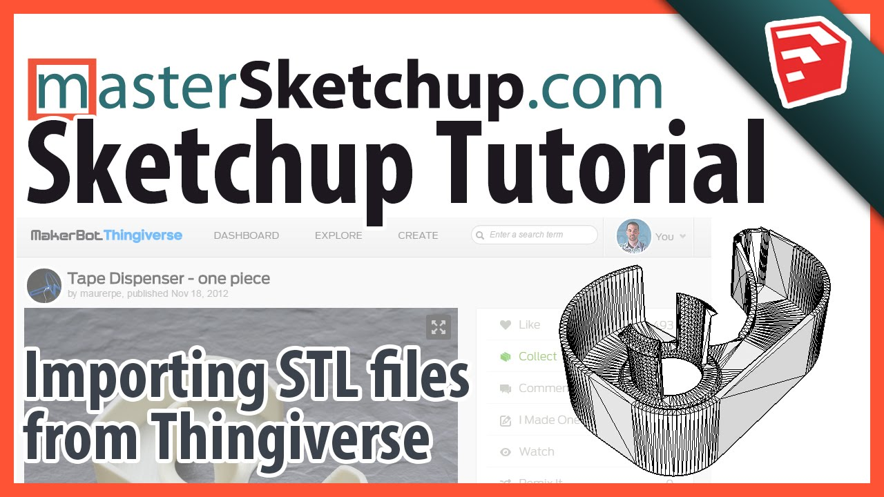 Importing and customizing thingiverse models in sketchup for How to import stl into sketchup