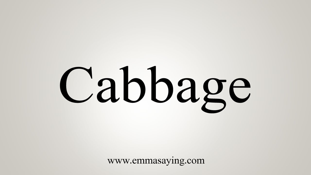 How To Say Cabbage