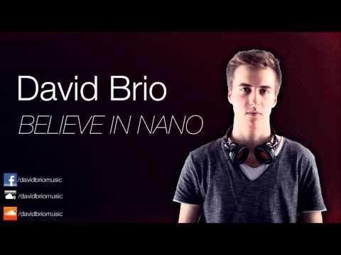 David Brio - Believe In Nano (Mashup)