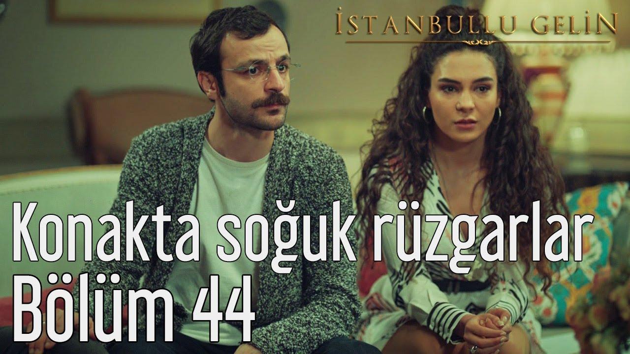 İstanbullu Gelin 44. Bölüm - Konakta Soğuk Rüzgarlar