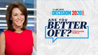 Decision 2020: Are You Better Off? with Stephanie Ruhle   NBC News NOW