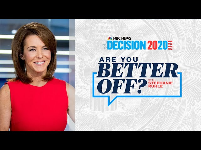 Decision 2020: Are You Better Off? with Stephanie Ruhle | NBC News NOW