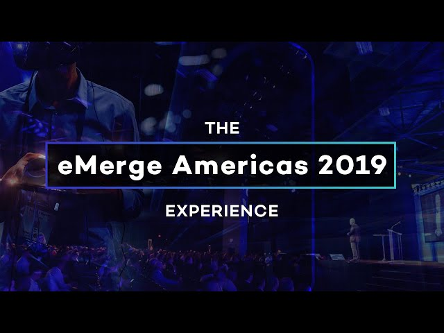 eMerge Americas 2019 Experience