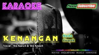 Download lagu Kenangan -Wa Kancil & Wa Koslet- KARAOKE