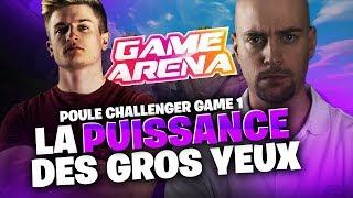LA PUISSANCE DES GROS YEUX - POULE CHALLENGER GAME 1 SERIE B