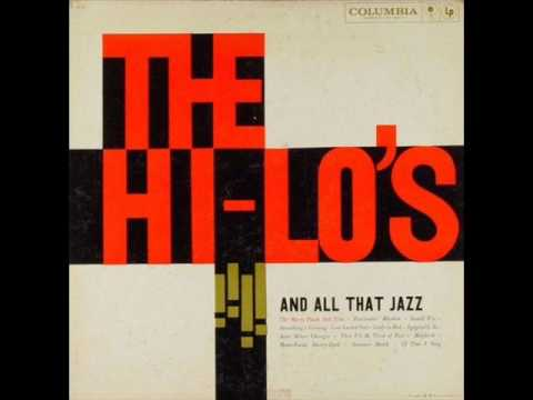 The Hi-Lo's - Then I'll Be Tired of You