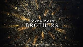 Смотреть клип Sound Rush - Brothers