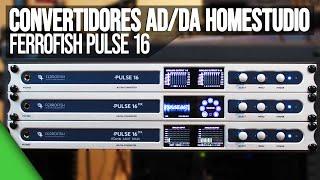 Convertidores AD/DA Homestudio Ferrofish Pulse 16 | Review